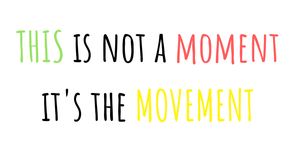 This is not a moment it's the movement