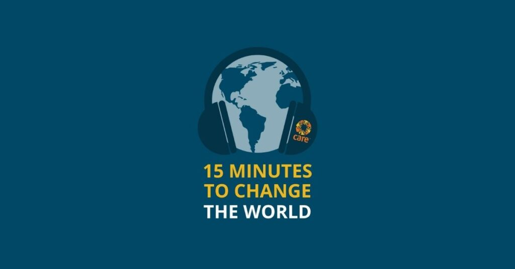 15 Minutes to Change the World - CARE Canada's podcast